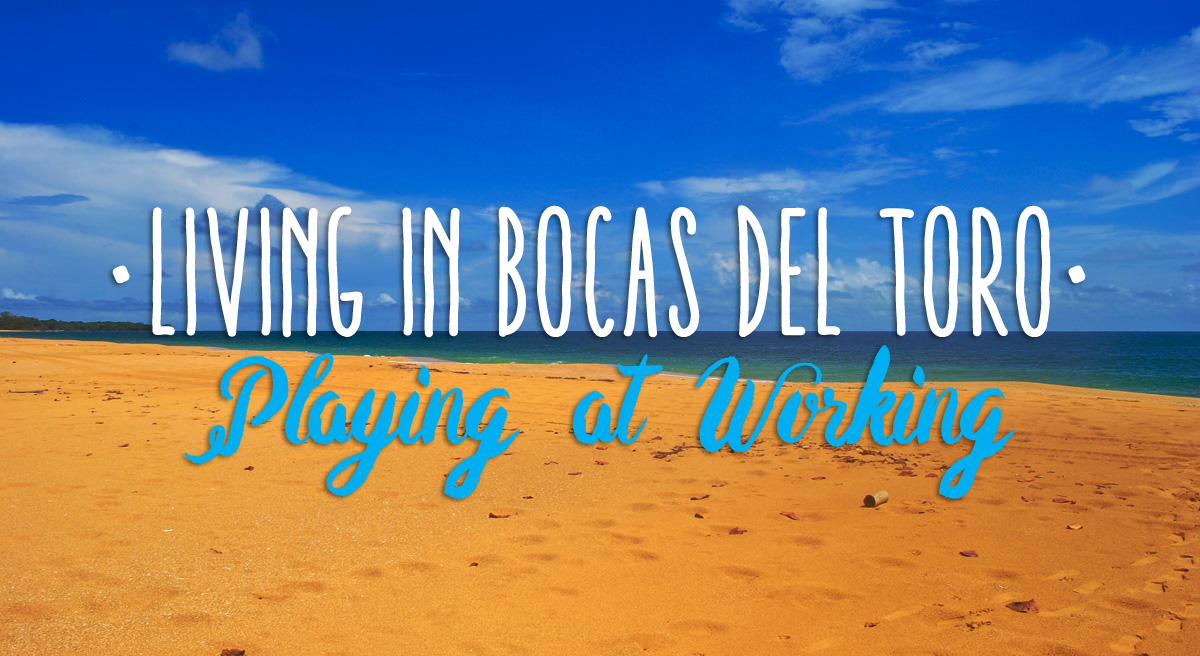 Playing-at-Working-Bocas-del-Toro