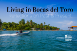 Life in Bocas del Toro: Reflections on Past & Present